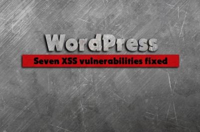 WordPress 5.4.1. Une mise à jour des correctifs de sécurité de sept vulnérabilités XSS